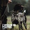 W marcowo/kwietniowym numerze SEZON-u kolejne parę słów o polowaniu z wyżłami. Z wyżłem na ptactwo Część II – polowanie na bażanty (łowisko, myśliwy, pies) Zakończył się kolejny, bardzo długi w […]